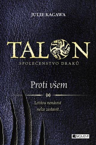 Talon: Společenstvo draků - Proti všem - Kagawa Julie [E-kniha]